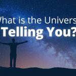 Opening Yourself Up to the Universe's Guidance